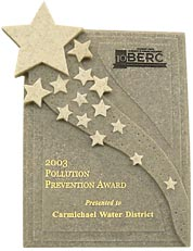 Carmichael Water District was a BERC (Business Environmental Resource Center) 2003 Pollution Prevention Award Winner