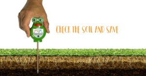 Check the Soil and Save